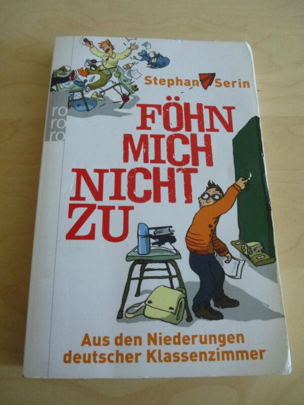 Föhn mich nicht zu von Stephan Serin (2010, Taschenbuch)