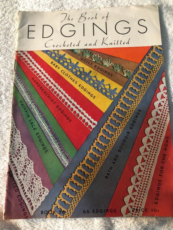 VINTAGE 1935 THE BOOK OF EDGINGS CROCHETED AND KNITTED MAGAZINE