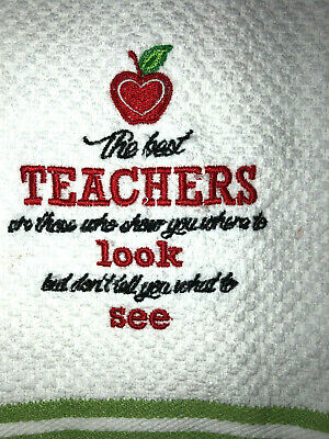 Embroidered Kitchen Hand Towel  The best teachers are the ones who show