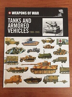 Tanks Armored Vehicles - Weapons Of War Tanks & Armored Vehicles 1900 To 1945 HC
