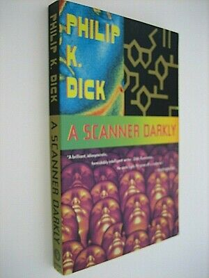 A SCANNER DARKLY...Philip K. Dick...Trade Paperback...Like New