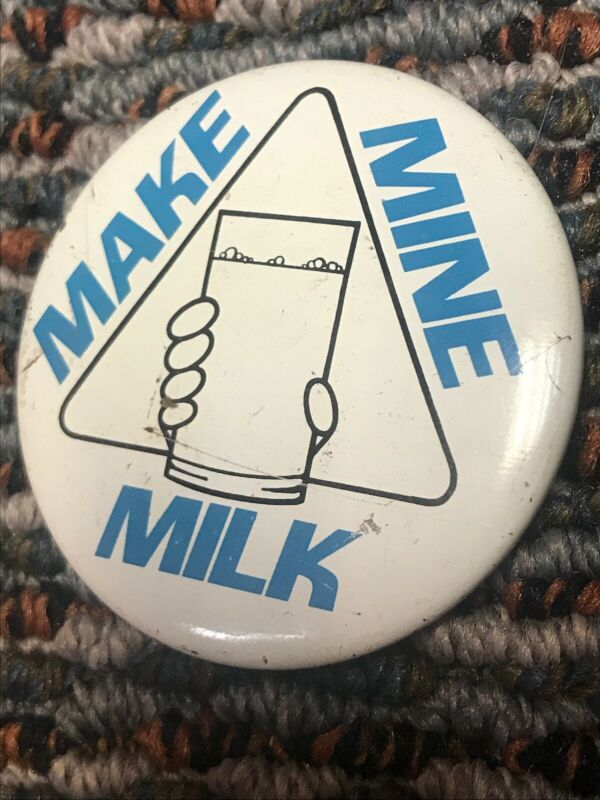 Vintage Make Mine Milk Button