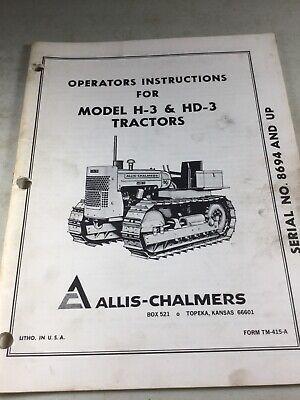 Allis Chalmers H-3 Hd-3 Tractors Operators Manual