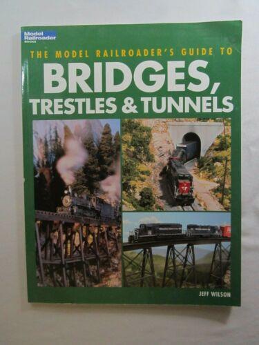BRIDGES, TRESTLE and TUNNELS a Model Railroader