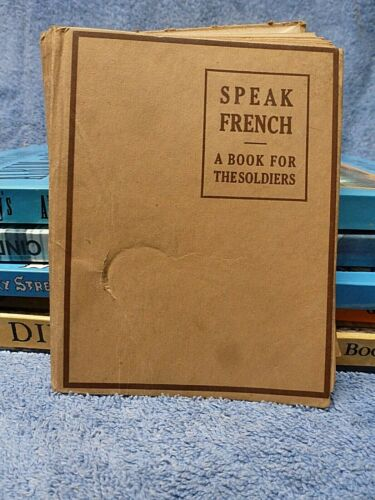 Speak French - A Book for Soldiers.  World War 1.  1917