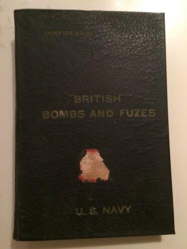 British Bombs and Fuzes  Confidential U.S. Navy Hardback Original 1944 Rare