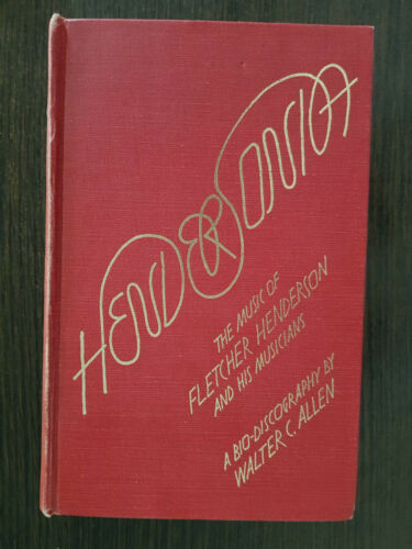 Hendersonia, Bio-Discography by Walter C. Allen. The music of Fletcher Henderson