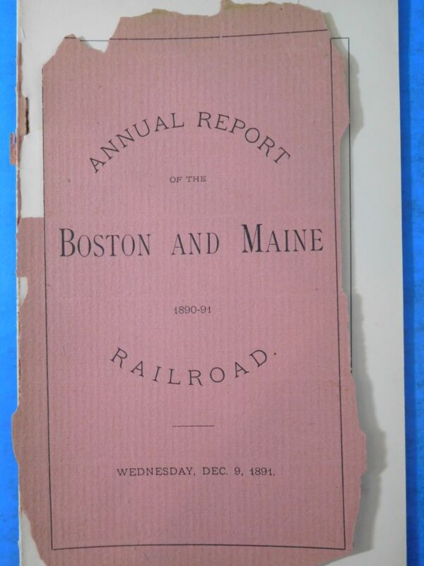 Boston and Maine Railroad Annual Report Ending Date 1891 Sept 30 Cover damage
