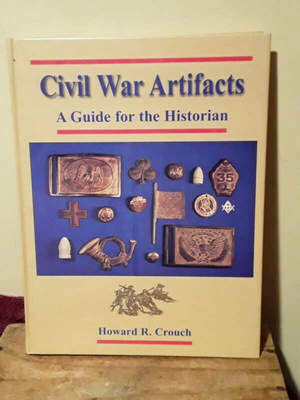 Civil War Artifacts A Guide For The Astorian By Howard R Crouch Book
