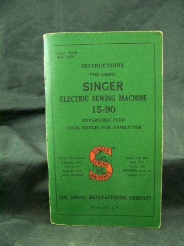 VINTAGE 1945 SINGER MODEL 15 15-90 ELECTRIC SEWING MACHINE INSTRUCTION MANUAL
