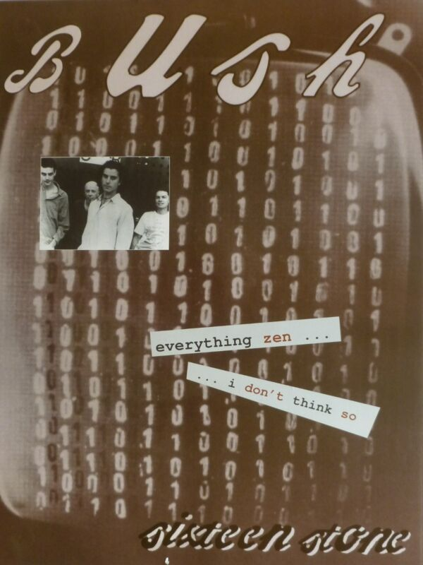 "BUSH ""SIXTEEN STONE - EVERYTHING ZEN...I DON"