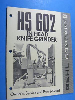 Gehl Hs 602 Knife Grinder Owners Service Parts Manual Factory Original