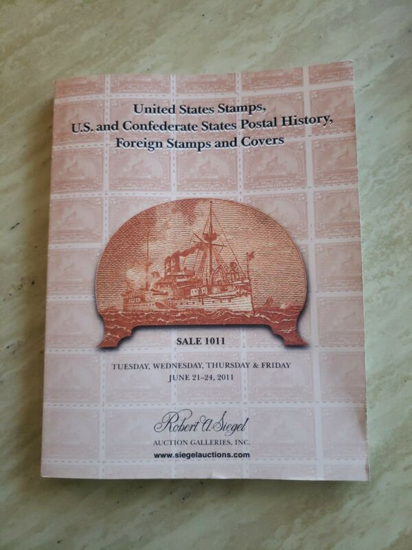 Robert A Siegel Auction Catalogue of United States Stamps  6/21-24/2011