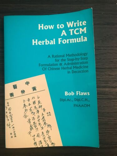 How To Write A TCM Herbal Formula By Bob Flaws