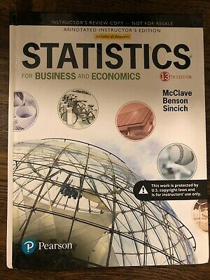 Statistics for Business and Economics 13th Edition; by McClave, Benson &