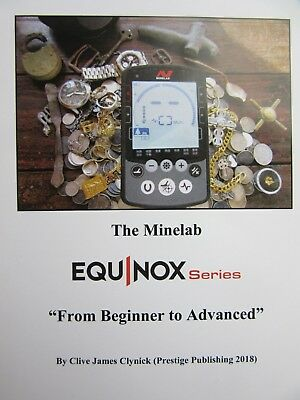 """The Minelab Equinox: """"From Beginner to Advanced"""" Book - For Equinox 600 & 800"""