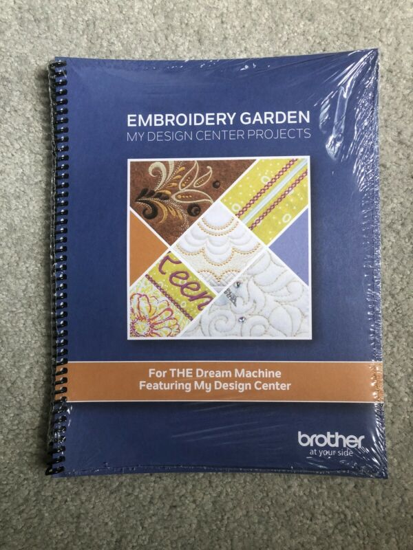 Brother Embroidery Garden My Design Center Project Book - NEW!