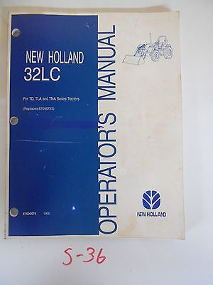 New Holland 32lc Loader Operators Owners Manual For Td Tla Tna Tractor 306