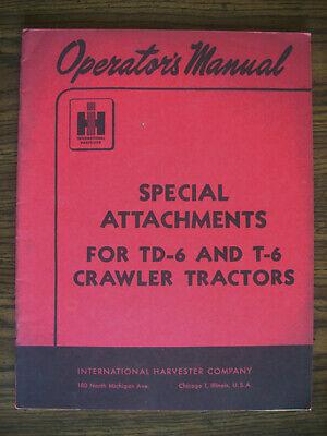 Ih Farmall Mccormick International T6 Td6 Crawler Attachments Owners Manual