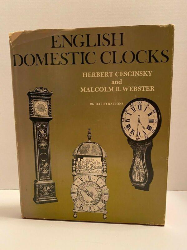 English Domestic Clocks, Herbert Cescinsky and Malcolm R. Webster 407 Illus. HC