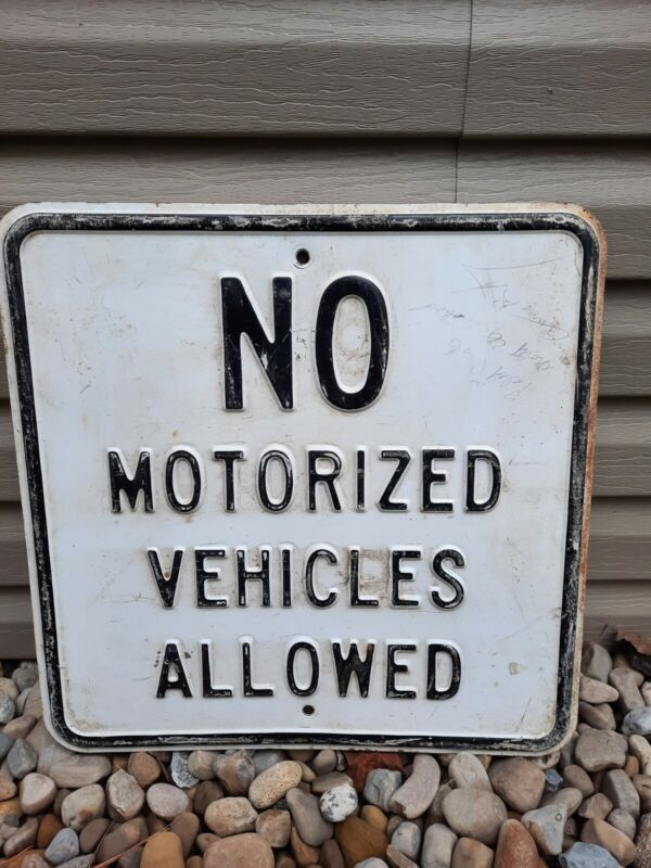 """Vtg """"No Motorized Vehicles Allowed"""" Embossed Heavy Traffic Road Sign 18"""