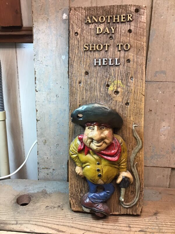 "Vtg Wild West Western Cowboy ""Another day shot to hell!"" 3D Ceramic Wall Plaque"