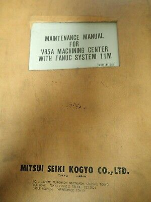 Mitsui Seiki Maintenance Manual Vr5a Fanuc System 11mmo111ay00