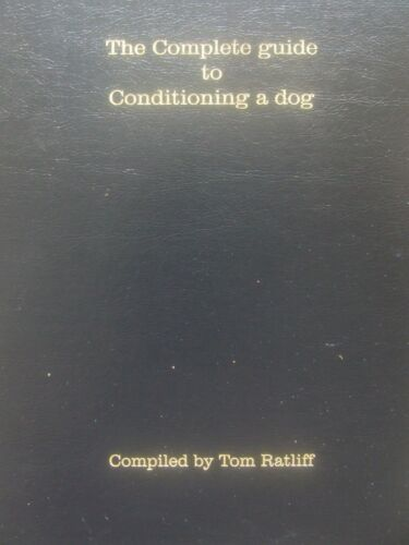 The complete guide to conditioning a dog Tom Ratliff pitbull book magazine