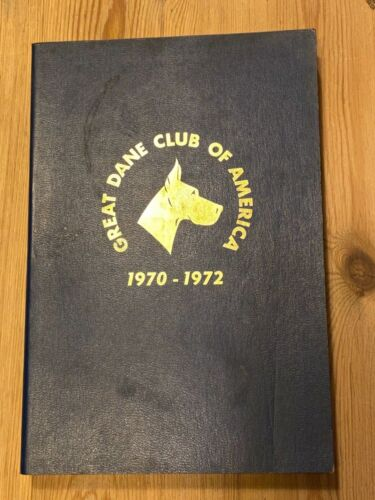 """RARE """"THE GREAT DANE CLUB OF AMERICA YEAR BOOK  1970-1972"""" DOG BOOK 460 PAGES"""