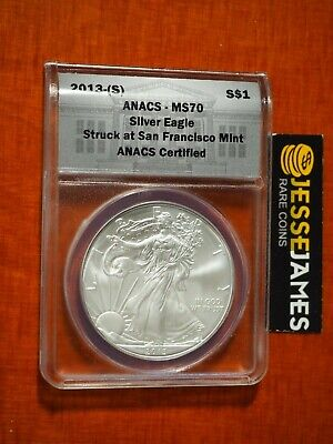 2013 (S) SILVER EAGLE ANACS MS70 STRUCK AT SAN FRANCISCO MINT LABEL