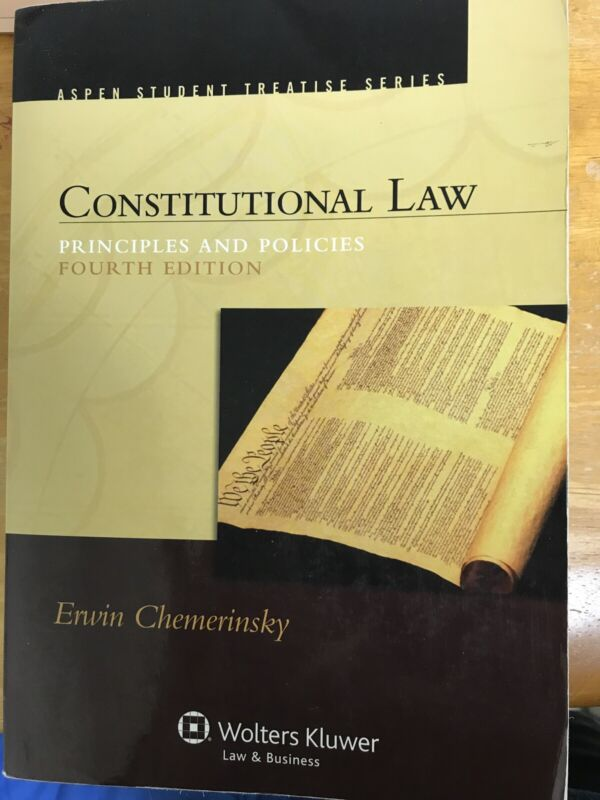 Constitutional Law Chemerinsky Treatise - Principles And Policies Fourth Edition
