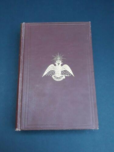 Morals And Dogma Ancient & Accepted Rite Freemasonry Copyright 1906 Reprint 1917