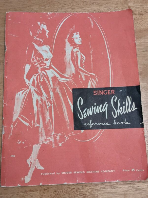 Singer Sewing Skills Reference Book 1955 Vintage Instruction Manual
