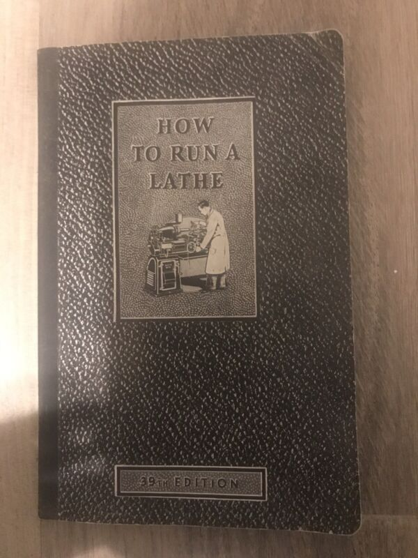 South Bend lathe works How to run a lathe 39th edition 1940
