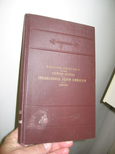 RARE 1900 Prison Systems Book-US Reports Prepared for By Commissioner S. Barrows