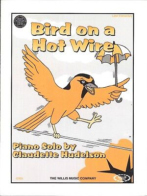 Bird On A Hot Wire Later Elementary Piano Solo Sheet Music Hudelson - Hot Chick Solo