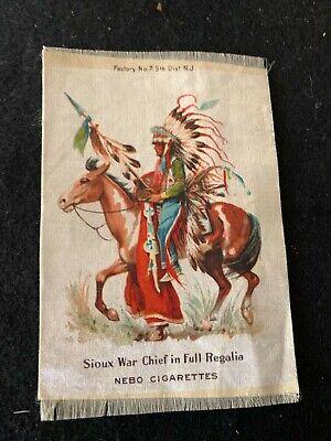 1910's NEBO Cigarettes Silk Sioux War Chief In Full Regalia Factory N0 7 DIST NJ