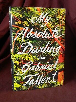 My Absolute Darling  Signed  Gabriel Tallent 1St Edition  1St Print  Hc  2017 Aa