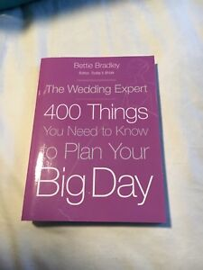 The 400 Things You Need to Know to Plan Your Big Day