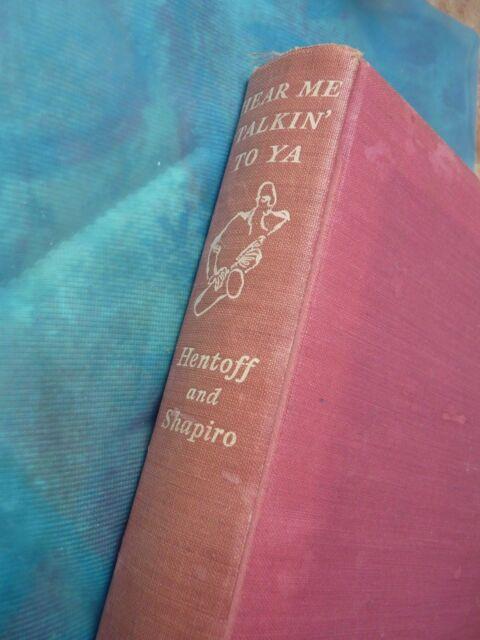 Hear Me Talkin to Ya  by Robert J. Shapiro Hardback First Edition 1955