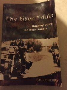 The Biker Trials Bringing Down the Hells Angels-Paul Cherry