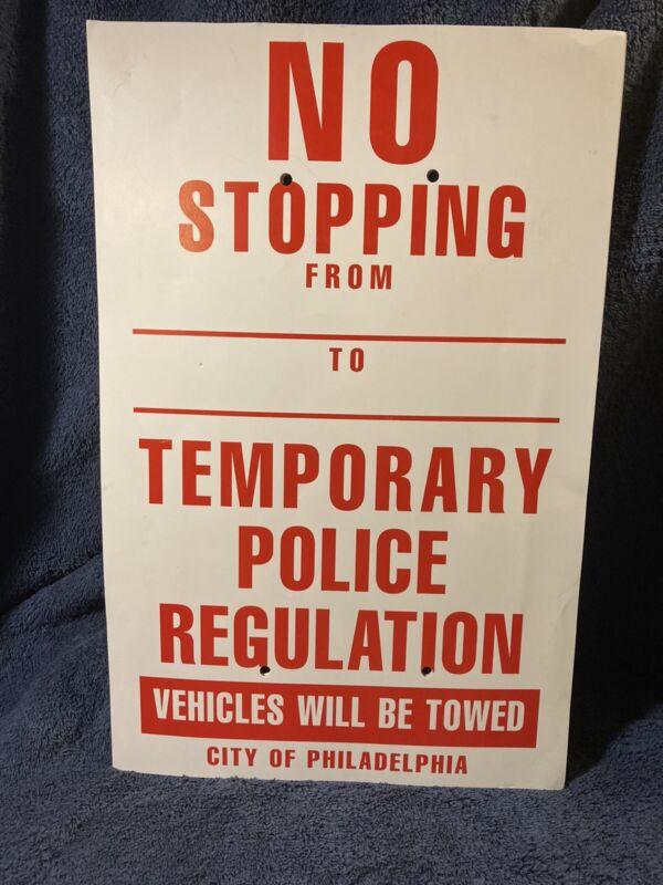 """No Stopping Temporary Police Regulation"" City OF Philadelphia Sign (q)"