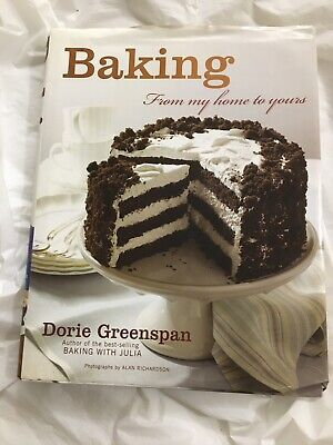 Baking : From My Home to Yours by Dorie Greenspan (2006, Hardcover)