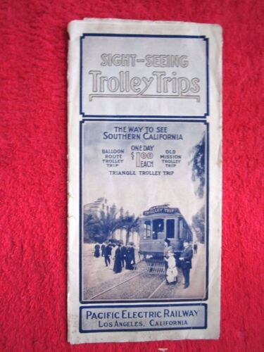 1912 SOUTHERN CALIFORNIA TROLLEY TRIPS PACIFIC ELECTRIC RAILWAY BROCHURE MAP