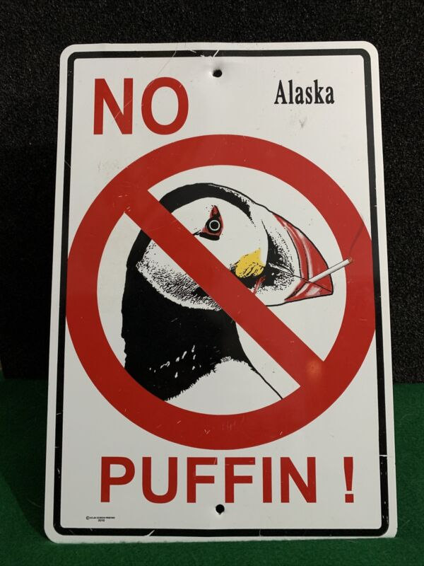 No Puffin Alaska Sign