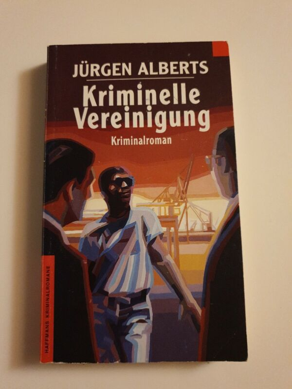 Buch von Jürgen Alberts - Kriminelle Vereinigung