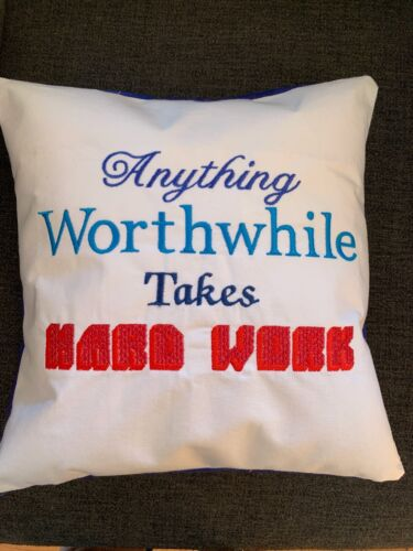 New Embroidered Handmade Inspirational Pillow, Anything Worthwhile, etc.
