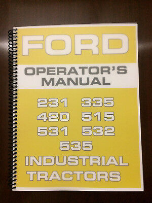 Ford 231 335 420 515 531 532 535 Industrial Tractor Operators Manual Instruction