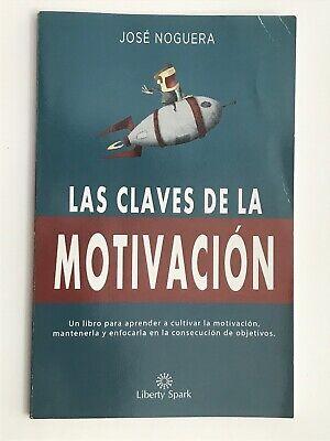 Las Claves de La Motivacion: Como Aprender a Cultivar La Motivacion, Mantenerla