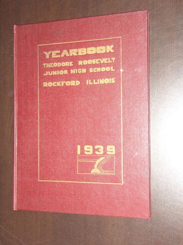 1939 THEODORE ROOSEVELT JUNIOR HIGH SCHOOL YEARBOOK ROCKFORD ILLINOIS